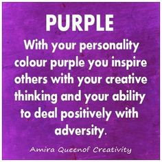 with your personality color purple you inspire others with your ...