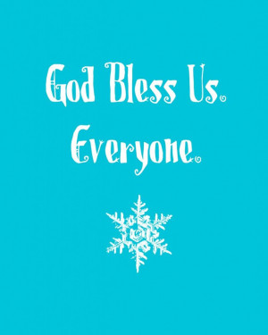 Tiny Tim Quote from A Christmas Carol. God Bless Us Everyone. #quote