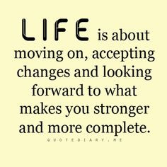 Life Quotes About Change And Moving On ~ Strong, sexy, and independent ...