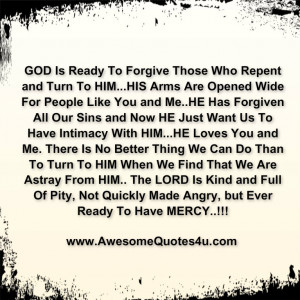 Forgive Me Quotes For Him God is ready to forgive those