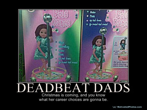 Deadbeat Dad Poems From Daughter Fathers, keep your babies off