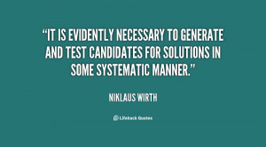 It is evidently necessary to generate and test candidates for ...
