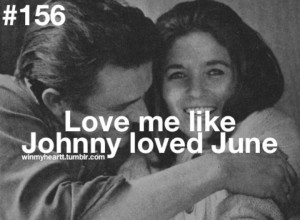 ... June Carter Cash Quotes, Sweatshirts, Johnny And June Quotes, Johnny