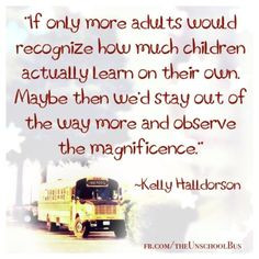 Unschool bus unschooling quotes, life learn, homeschool, mind, teacher