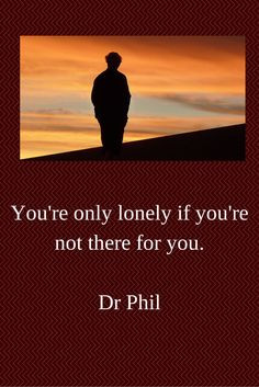 dr phil quote are you lonely or alone more dr phil quotes funny quotes ...