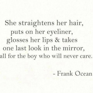 for boy, frank ocean, life quotes, quotes, she, true