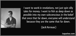 want to work in revelations, not just spin silly tales for money. I ...