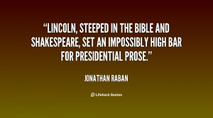 Lincoln, steeped in the Bible and Shakespeare, set an impossibly high ...
