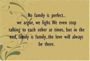 ... , but in the end, family is family.. the love will always be there
