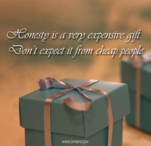 Funny Quotes Very Expensive Gift Dont Expect It From Cheap People ...