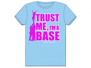 Cheerleading Trust Me, I'm a Base t-shirt, hot pink on light blue ...
