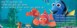 Finding Nemo Starfish Quotes Just keep swimming!