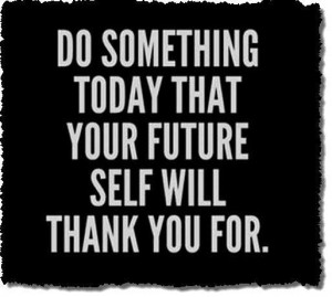 Your future self picture quotes image sayings