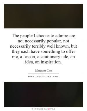... lesson, a cautionary tale, an idea, an inspiration. Picture Quote #1
