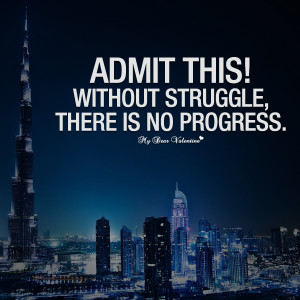Inspirational Quotes - Admit this without struggle there is no ...