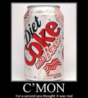 Funny Diet Coke with Bacon Poste-W630