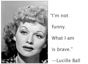 Celebrity quote from Lucille Ball