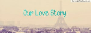 Our Love Story Profile Facebook Covers