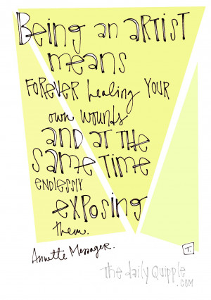 ... quotes artist artist annette messager artist quotes being an artist
