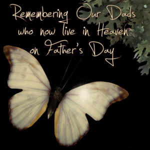 Remember Our Dads Who Now Live In Heaven On Father's Day.