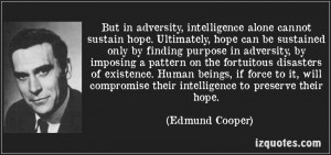 ... In Adversity Intelligence Alone Cannot Sustain Hope - Adversity Quote