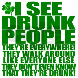 see_drunk_people_st_patricks_day_white_tshirt.jpg?color=White&height ...