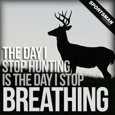 Hunting #HuntingQuotes #DeerHunting More