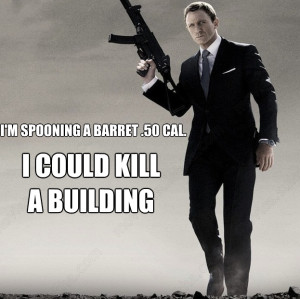 ... quotes on pictures of James Bond. You better call Kenny Loggins