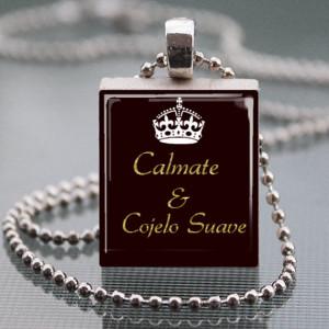 Calmate Y Cojelo Suave Dominican Republic sayings Scrabble Tile ...