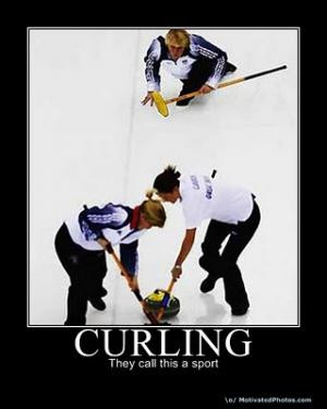 Curling They call it a sport