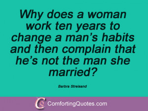 wpid-barbra-streisand-quote-why-does-a-woman.jpg