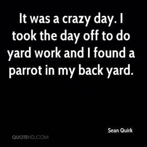 It was a crazy day. I took the day off to do yard work and I found a ...