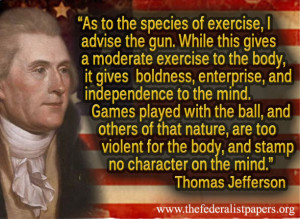 Thomas Jefferson Quotes On Guns Jefferson concludes by saying,
