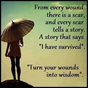 Every wound has a scar...