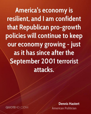 America's economy is resilient, and I am confident that Republican pro ...