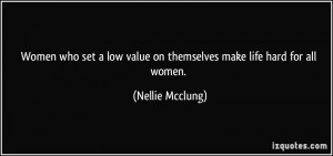 Women who set a low value on themselves make life hard for all women ...