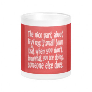 RED WHITE FUNNY SMALL TOWN SAYINGS QUOTES HUMOR LA MUGS