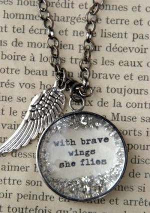 With Brave Wings She Flies - Angel Quotes