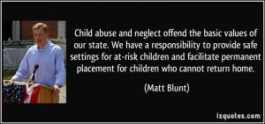 Child abuse and neglect offend the basic values of our state. We have ...