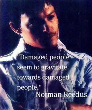 ... Quotes, Walks Dead, Normanreedus, Twd, Perfect Norman, Norman Reedus