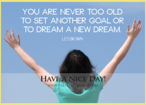 Have A nice day, Inspirational good morning quotes, You are never too ...
