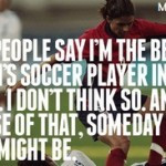 Famous Soccer Quotes For Girls Famous Soccer Quotes are