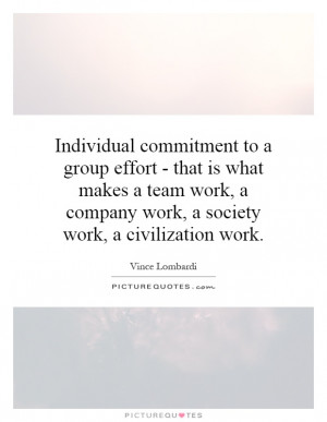 ... -that-is-what-makes-a-team-work-a-company-work-a-society-quote-1.jpg