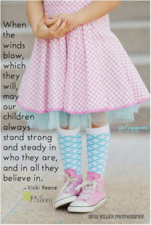 When the winds blow, which they will, may our children always stand ...