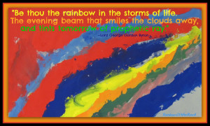 ... Rainbow Painting in the Face of Tragedy Quote via RainbowsWithinReach