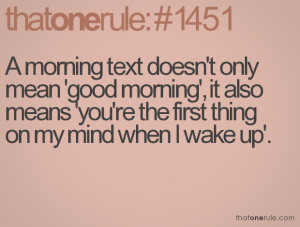 morning text doesn't only mean 'good morning', it also means 'you're ...