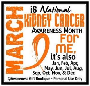 Kidney Cancer awareness Month is every month