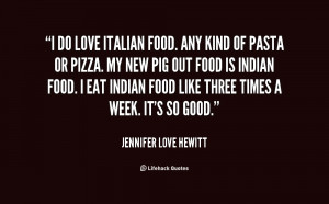 do love Italian food. Any kind of pasta or pizza by Jennifer ...