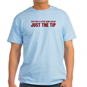 Crashers Gifts > Crashers Mens > Just The Tip Game - T-Shirt (Light ...