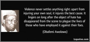 Violence never settles anything right: apart from injuring your own ...
